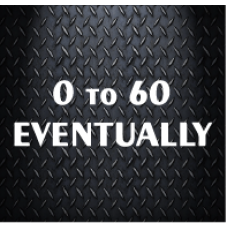 0 TO 60 EVENTUALLY 200 mm X 66 mm Vinyl Decal Sticker